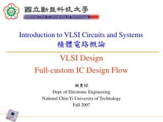 VLSI Design Full-custom IC Design Flow