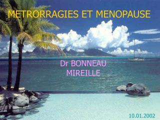 EVALUATION  D UNE FEMME MENOPAUSEE PRESENTANT UNE HEMORRAGIE GENITALE