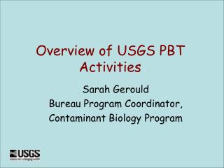 Sarah Gerould Bureau Program Coordinator, Contaminant Biology Program