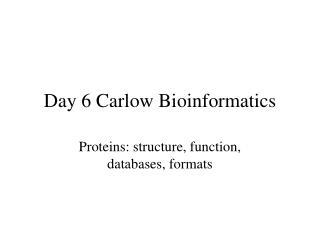 Day 6 Carlow Bioinformatics