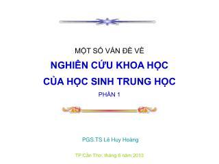 MỘT SỐ VẤN ĐỀ VỀ NGHIÊN CỨU KHOA HỌC CỦA HỌC SINH TRUNG HỌC PHẦN 1