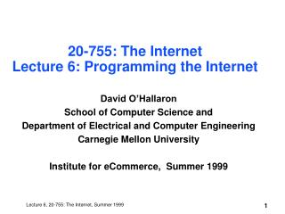 20-755: The Internet Lecture 6: Programming the Internet