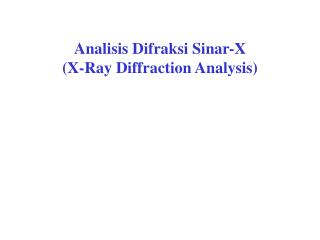 Analisis Difraksi Sinar-X (X-Ray Diffraction Analysis)