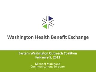 Eastern Washington Outreach Coalition February 5, 2013