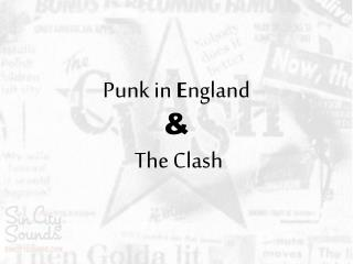 Punk in  E ngland  &  The Clash