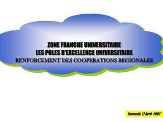 ZONE FRANCHE UNIVERSITAIRE LES POLES D'EXCELLENCE UNIVERSITAIRE