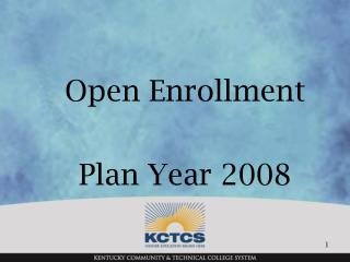 Open Enrollment Plan Year 2008