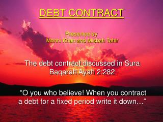 DEBT CONTRACT Presented by  Mohni Khan and Misbah Tahir
