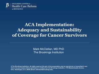 ACA Implementation: Adequacy and Sustainability of Coverage for Cancer Survivors