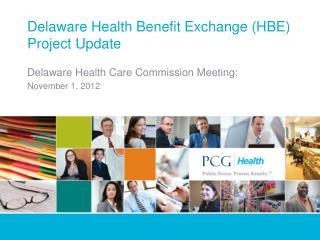 Delaware Health Benefit Exchange (HBE) Project Update