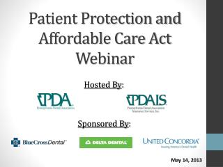 Patient Protection and  Affordable Care Act Webinar