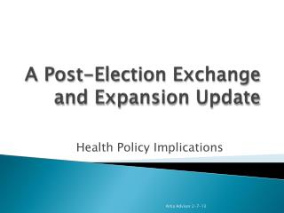 A Post-Election Exchange and Expansion Update