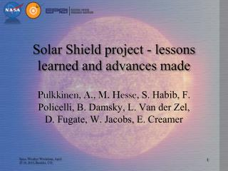 Solar Shield project - lessons learned and advances made