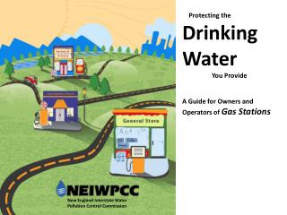 Protecting the Drinking Water                   You Provide  A Guide for Owners and Operators of Gas Stations