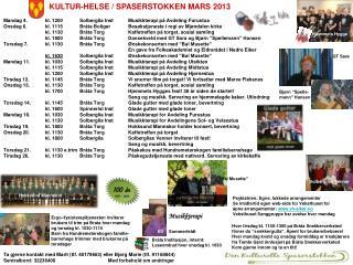 KULTUR-HELSE / SPASERSTOKKEN MARS 2013