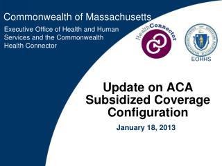 Update on ACA Subsidized Coverage Configuration