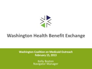 Washington Coalition on Medicaid Outreach  February 15, 2013