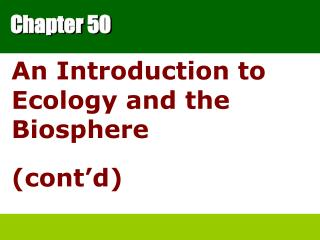 An Introduction to Ecology and the Biosphere cont d