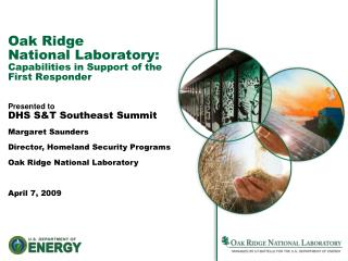 Oak Ridge  National Laboratory: Capabilities in Support of the First Responder