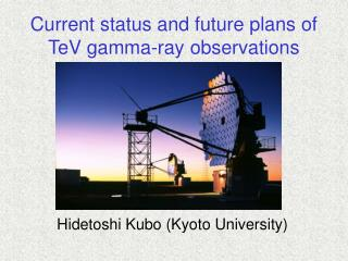 Current status and future plans of TeV gamma-ray observations