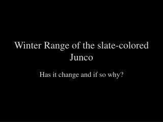 Winter Range of the slate-colored Junco