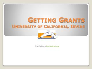 Getting Grants University of California, Irvine