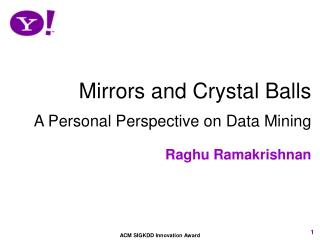 Mirrors and Crystal Balls A Personal Perspective on Data Mining