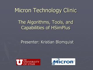 Micron Technology Clinic The Algorithms, Tools, and Capabilities of HSimPlus