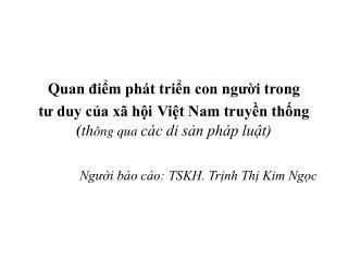 Người báo cáo: TSKH. Trịnh Thị Kim Ngọc