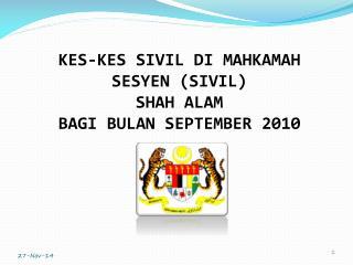 KES-KES SIVIL DI MAHKAMAH SESYEN (SIVIL)  SHAH ALAM  BAGI BULAN SEPTEMBER 2010