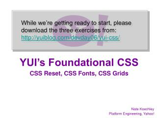 YUI's Foundational CSS CSS Reset, CSS Fonts, CSS Grids