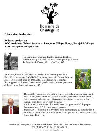 Domaine de Chantegrillle 3439, Route de Juliénas Cidex 241 71570 La Chapelle de Guinchay
