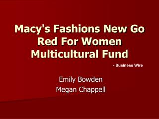 Macy's Fashions New Go Red For Women Multicultural Fund