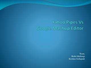 Yahoo Pipes Vs Google Mashup Editor