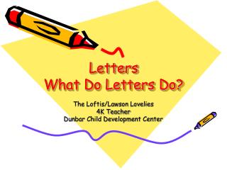 Letters What Do Letters Do?