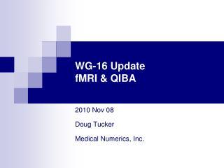 WG-16 Update fMRI & QIBA