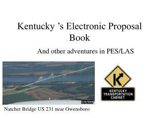 Kentucky  s Electronic Proposal Book