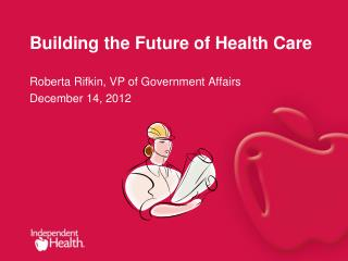 Building the Future of Health Care
