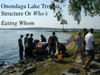 Onondaga Lake Trophic Structure Or  Who's Eating Whom