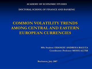 COMMON VOLATILITY TRENDS AMONG CENTRAL AND EASTERN EUROPEAN CURRENCIES