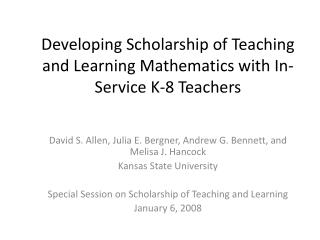Developing Scholarship  of Teaching and Learning  Mathematics  with In-Service K-8 Teachers
