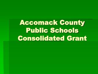 Accomack County Public Schools Consolidated Grant