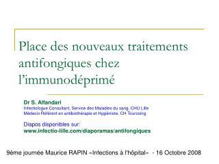 Place des nouveaux traitements antifongiques chez l immunod prim