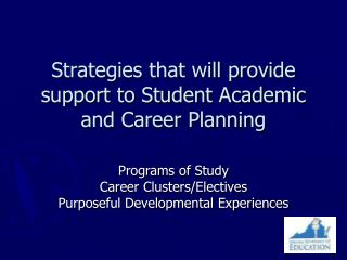 Strategies that will provide support to Student Academic and Career Planning