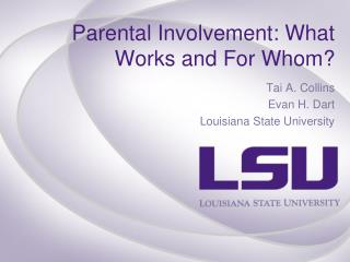 Parental Involvement: What Works and For Whom?