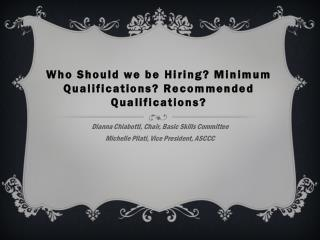 Who Should we be Hiring? Minimum Qualifications? Recommended Qualifications?
