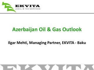 Azerbaijan Oil & Gas Outlook