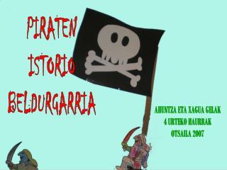 PIRATEN ISTORIO BELDURGARRIA