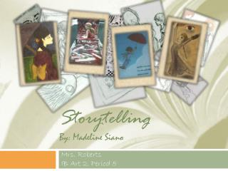 Storytelling By: Madeline Siano