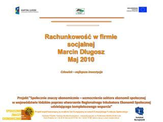 Rachunkowość w firmie socjalnej Marcin Długosz Maj 2010
